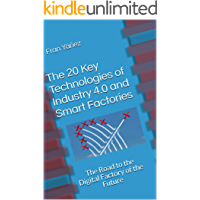 The 20 Key Technologies of Industry 4.0 and Smart Factories: The Road to the Digital Factory of the Future