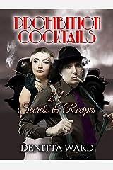 Prohibition Cocktails: 21 Secrets & Recipes (Somewhere Series) Kindle Edition
