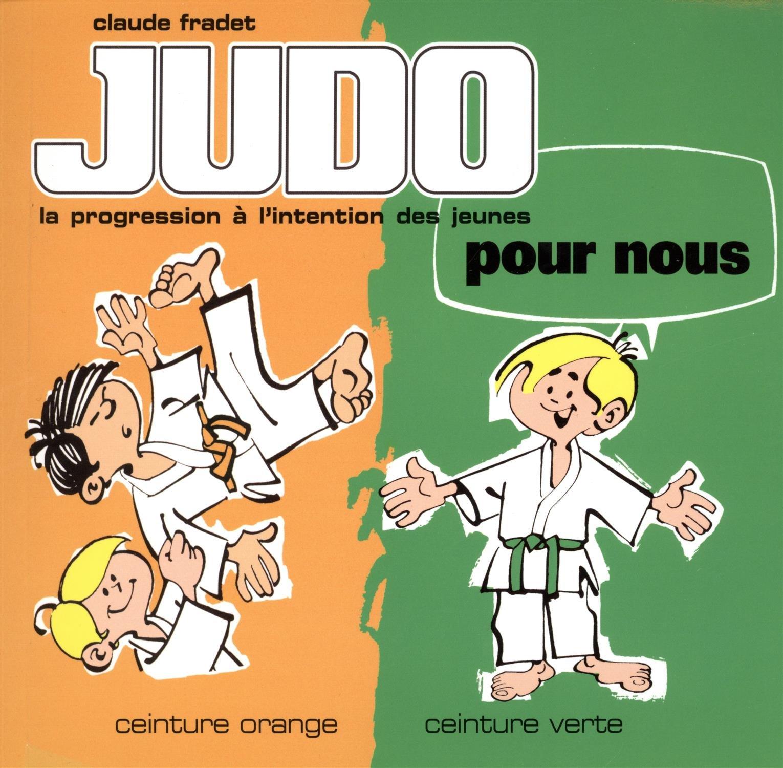 Judo pour nous   ceinture orange, ceinture verte  Amazon.fr  Claude Fradet   Livres 107f4a8bf9d