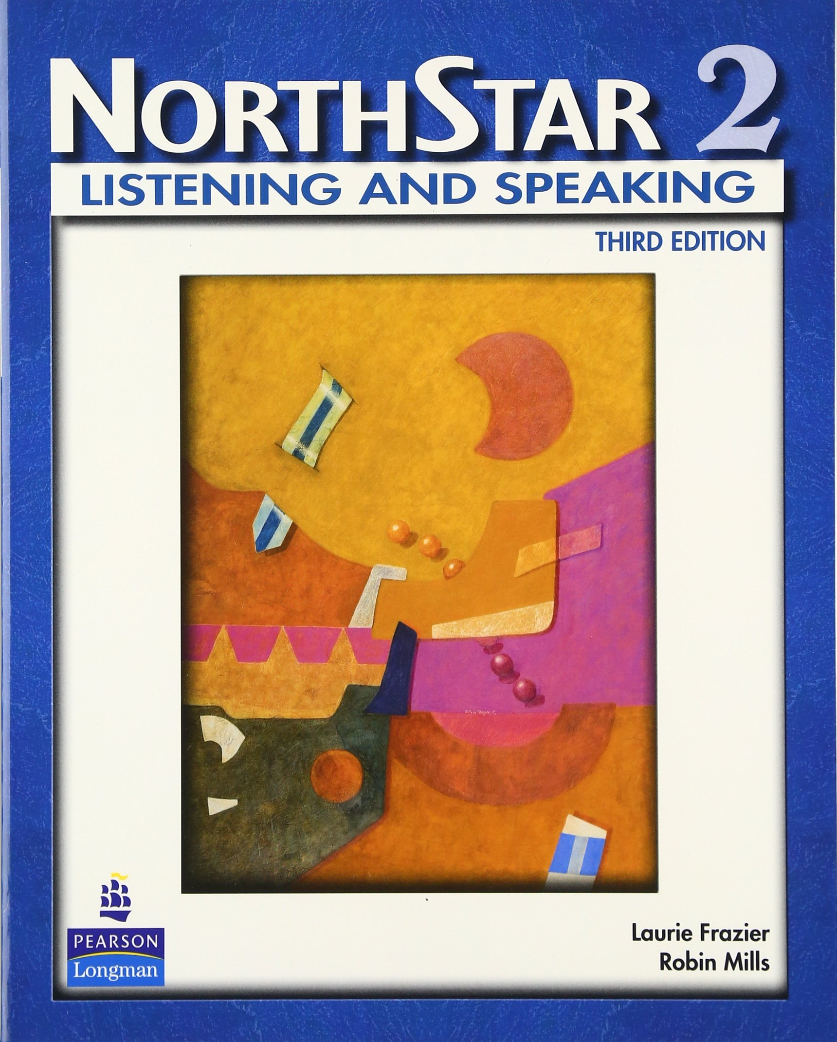 NorthStar, Listening and Speaking 2 (Student Book alone) (3rd Edition):  Robin Mills, Laurie Frazier: 9780132409889: Books - Amazon.ca