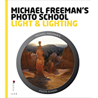 Michael Freeman's Photo School: Light & Lighting: Maximise the Potential of Every Scene book cover