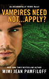 Vampires Need Not...Apply?: An Accidentally Yours Novel (The Accidentally Yours Series Book 4)