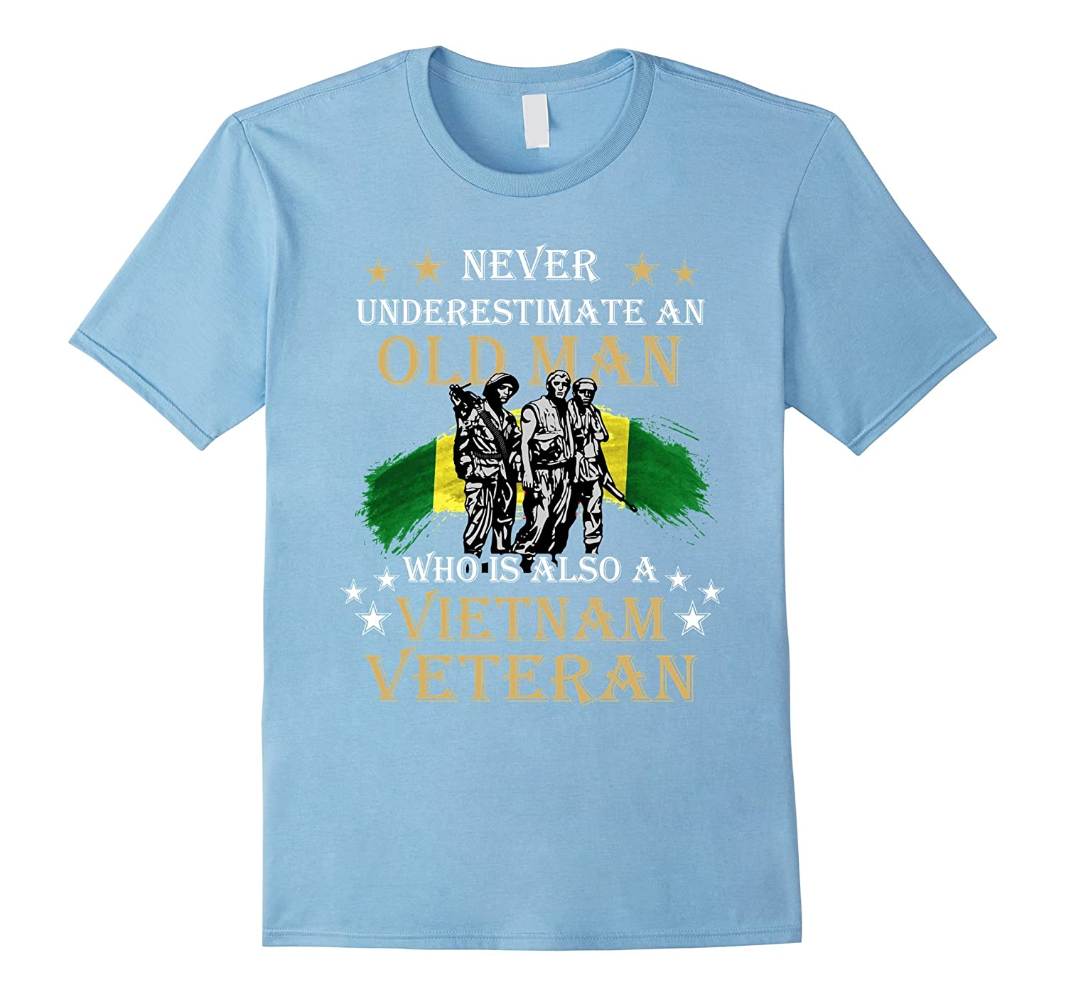 ba6ab3058d Never underestimate OLD MAN is VIETNAM VETERAN Army T-Shirt-RT ...