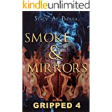 Gripped Part 4: Smoke & Mirrors