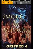 Gripped Part 4: Smoke & Mirrors
