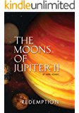 The Moons of Jupiter II: Redemption (The GwenSeven Saga Book 3)