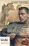 Brotherhood Protectors: Wild Horse Rescue (Kindle Worlds Novella) (2 Hearts Rescue South)
