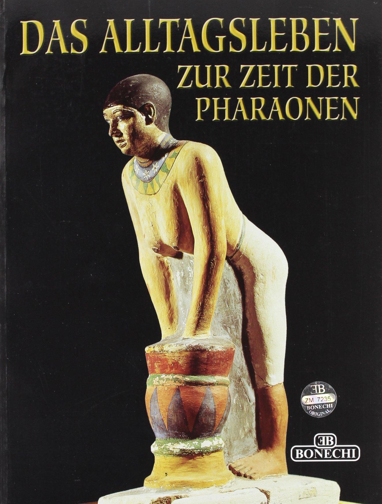 Alltagsleben zur Zeit der Pharaonen