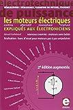 Les moteurs électriques expliqués aux électroniciens : Réalisations, démarrage, variation de vitesse, freinage