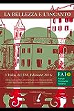 La bellezza e l'incanto: L'Italia del FAI. Edizione 2016