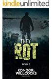 They Rot: A post-apocalyptic tale of survival (The Rot Book 1)