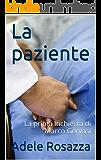 La paziente: La prima inchiesta di Marco Gervasi