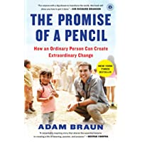 The Pormise of a Pencil: How an Ordinary Person Can Create Extraordinary Change