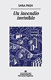 Un incendio invisible (Narrativas Hispanicas)