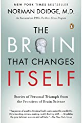 The Brain That Changes Itself: Stories of Personal Triumph from the Frontiers of Brain Science (James H. Silberman Books) Kindle Edition