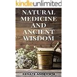 Natural Medicine and Ancient Wisdom