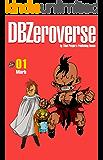 DBZeroverse Volume 1 (Dragon Ball Zeroverse) (English Edition)