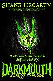 Worlds Explode (Darkmouth Book 2)
