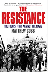 The Resistance: The French Fight Against the Nazis Paperback