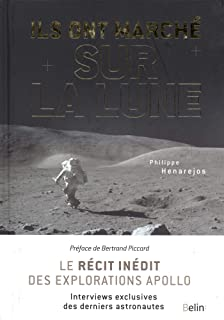 Ils ont marche sur la lune - le recit inedit des explorations apollo (Science à