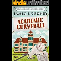 Academic Curveball: A Kellan Ayrwick Cozy Mystery (Braxton Campus Mysteries Book 1)
