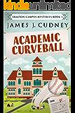Academic Curveball (Braxton Campus Mysteries Book 1) (English Edition)