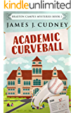 Academic Curveball (Braxton Campus Mysteries Book 1) (English Edition)