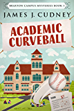 Academic Curveball: Death At The Sports Complex (Braxton Campus Mysteries Book 1) (English Edition)