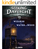 Wizards of Water and Wood - Seeking Daylight - Part III (Louis Witherspoon Adventure Series Book 3)
