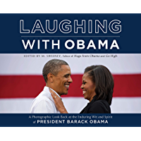 Laughing with Obama: A Photographic Look Back at the Enduring Wit and Spirit of President Barack Obama book cover