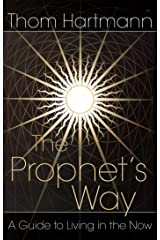 The Prophet's Way: A Guide to Living in the Now Paperback