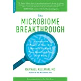 The Microbiome Breakthrough: Harness the Power of Your Gut Bacteria to Boost Your Mood and Heal Your Body (Microbiome Medicin