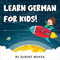 Learn German for Kids!: A Fun Way to Learn 1000+ Essential Vocabulary Words for Beginners through Fantastic Moral…