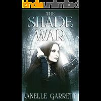The Shade War (The Rodasia Chronicles Book 3)