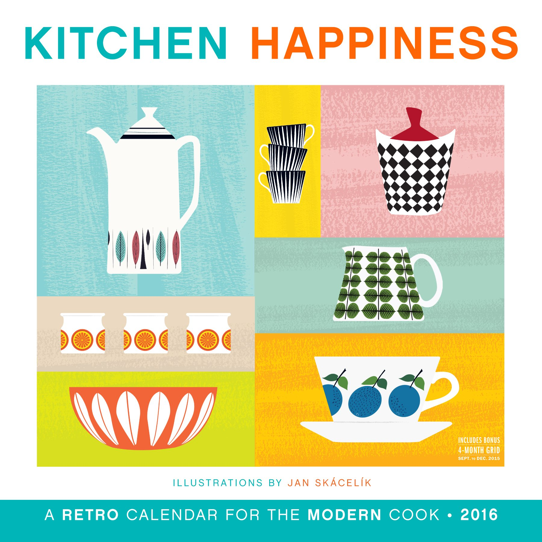 Kitchen Happiness Wall Calendar 2016: Jan Ska´celi´k: 9780761185246 ...