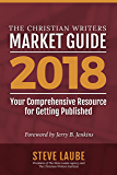 Christian Writers Market Guide - 2018 Edition