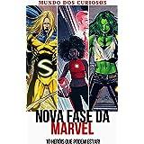 Nova Fase da Marvel: 10 heróis que podem estar! (Coleção Marvel Livro 6)