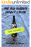The Old Queen's Deadly Cruise: A Kohala Coast Mystery/Thriller