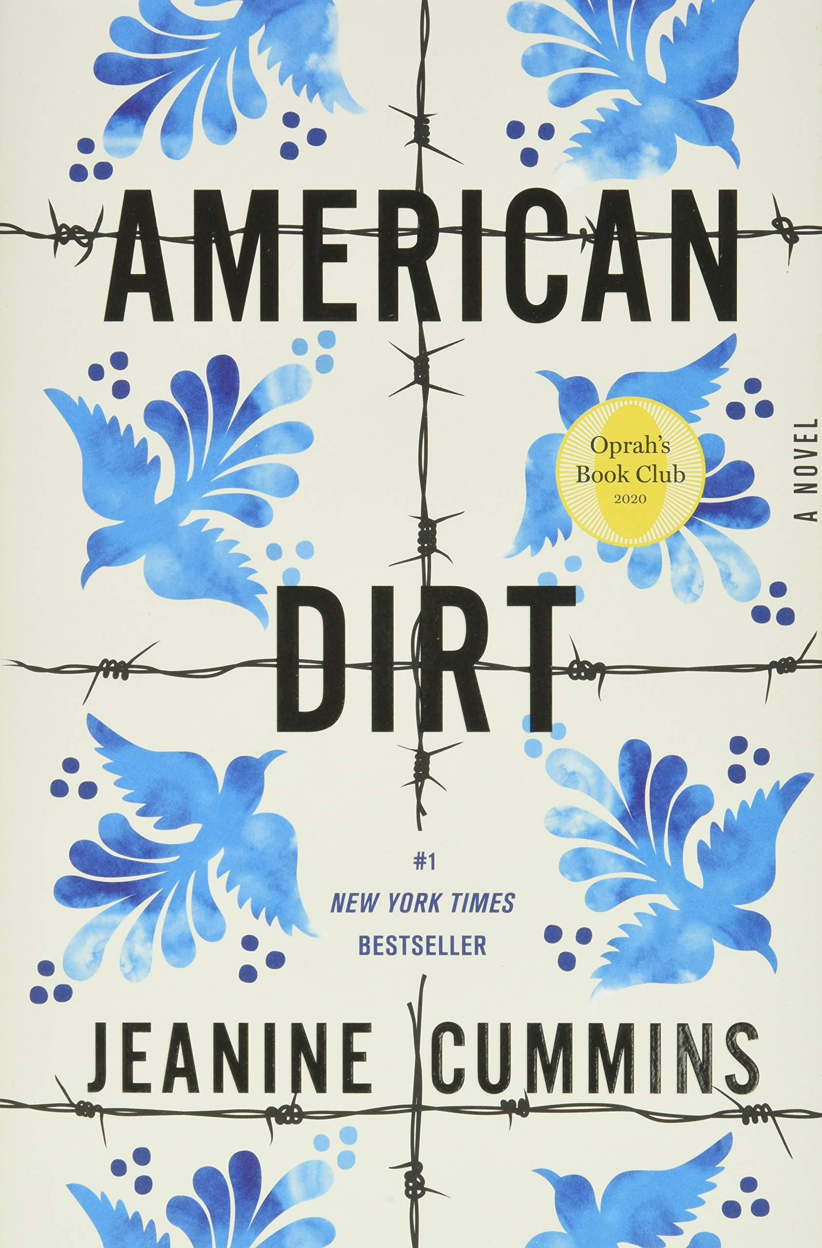 American Dirt (Oprah's Book Club): A Novel: Cummins, Jeanine:  9781250209764: Amazon.com: Books