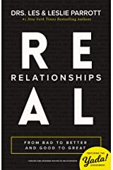 Real Relationships: From Bad to Better and Good to Great Kindle Edition