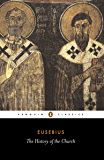 The History of the Church from Christ to Constantine (Classics)