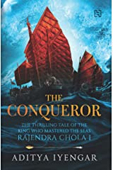 The Conqueror (The Thrilling Tale Of The King Who Mastered The Seas Rajendra Chola I) Paperback