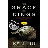 The Grace of Kings (1) (The Dandelion Dynasty)