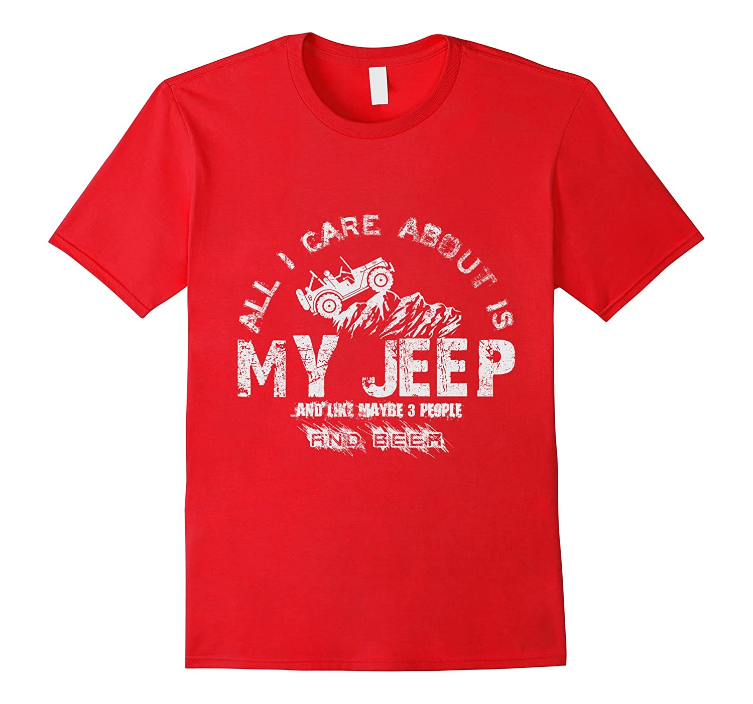 All I care about is my jeep and like maybe 3 people and beer-TD