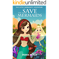 Books for Girls : The Mermaid's adventure: Save the mermaids (Tales, Friendship, Grow up, Books for Girls 9-12)