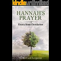 Hannah's Prayer: Dawn from Desolation (Short Story) (The Life of David Book 1)
