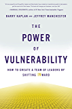 The Power of Vulnerability: How to Create a Team of Leaders by Shifting INward