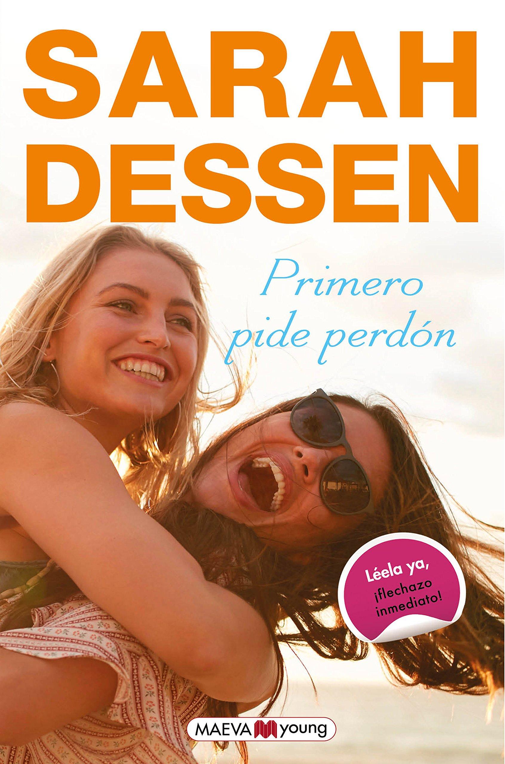 Primero pide perdón (Maeva Young): Amazon.es: Sarah Dessen, Sonia Fernández Ordás: Libros