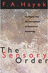 The Sensory Order: An Inquiry into the Foundations of Theoretical Psychology Kindle Edition