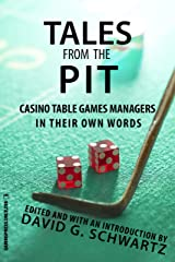 Tales from the Pit: Casino Table Games Managers in Their Own Words Kindle Edition